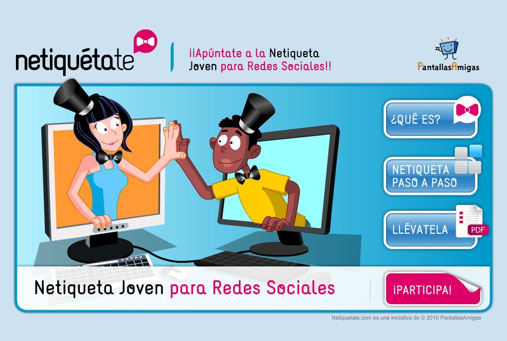 Netiquétate. Netiquette joven para las redes sociales como Facebook, Tuenti, Twitter, Myspace, etc.