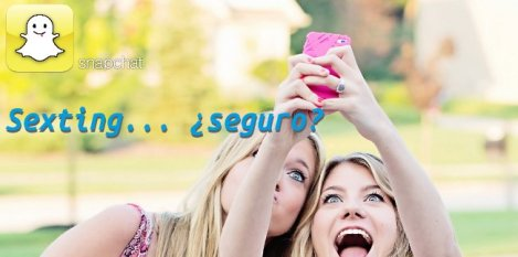 Snapchat y otras apps: ¿Sexting... 'seguro'?